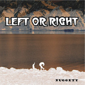 Nuggety by Left or Right
