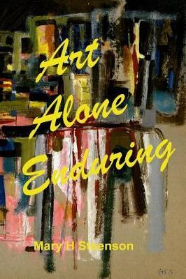 Art Alone Enduring by Mary H Steenson image