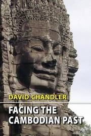 Facing the Cambodian Past by David P Chandler