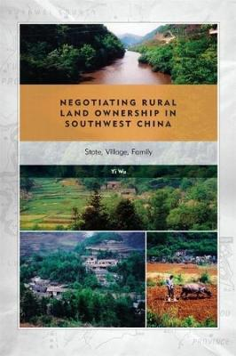 Negotiating Rural Land Ownership in Southwest China by Yi Wu image