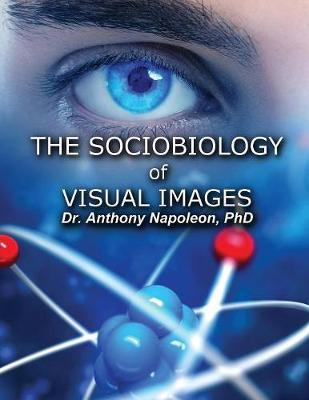 The Sociobiology of Visual Images by Anthony Napoleon image