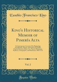 Kino's Historical Memoir of Pimer a Alta, Vol. 2 by Eusebio Francisco Kino image