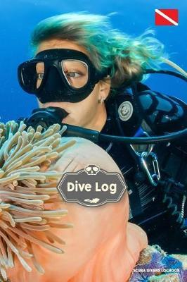 Dive Log Scuba Divers Logbook: The perfect gift or gift idea for a diver wreck diving. scuba divers for notes after each dive Space for 120 dives for diving scuba diving cave diving