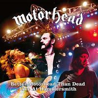 Better Motörhead Than Dead (Live At Hammersmith) by Motorhead image