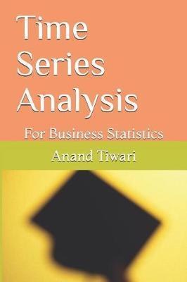 Time Series Analysis by Anand Kumar Tiwari