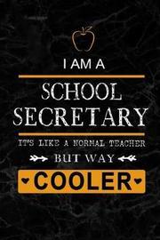 I am a School Secretary by Workplace Wonders