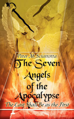 The Seven Angels of the Apocalypse (Second Edition) by Peter Sciarrotta image