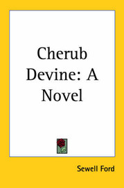 Cherub Devine: A Novel by Sewell Ford