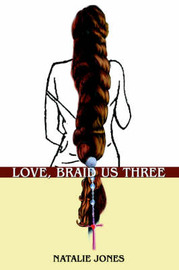 Love, Braid Us Three by Natalie Jones image