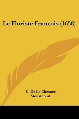 Le Floriste Francois (1658) by C De La Chesnee Monstereul image