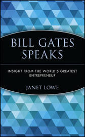 Bill Gates Speaks by Janet Lowe