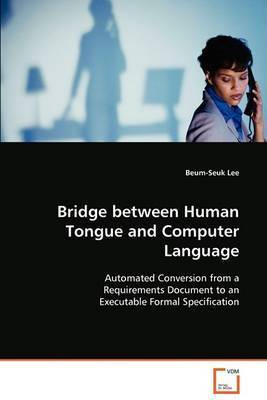 Bridge Between Human Tongue and Computer Language by Beum-Seuk Lee