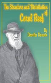 The Structure and Distribution of Coral Reefs by Charles Darwin image