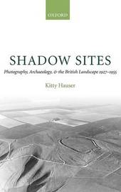 Shadow Sites by Kitty Hauser