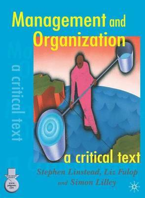 Management and Organization: A Critical Text by Liz Fulop