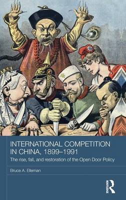 International Competition in China, 1899-1991 by Bruce A Elleman image