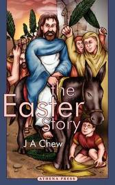 The Easter Story by J, A Chew image