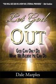Let God Out by Dale Marples