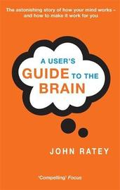 A User's Guide To The Brain by John J Ratey image