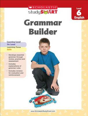 Scholastic Study Smart Grammar Builder Grade 6 by Scholastic