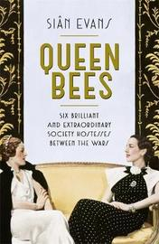 Queen Bees by Sian Evans