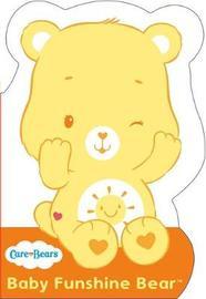 Care Bears: Baby Funshine Bear by Care Bears