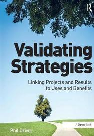 Validating Strategies by Phil Driver