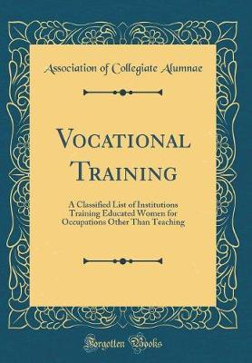 Vocational Training by Association Of Collegiate Alumnae