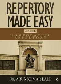 Repertory Made Easy Volume 2 by Dr Arun Kumar Lall image