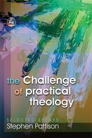 The Challenge of Practical Theology by Stephen Pattison image