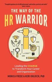 The Way of the HR Warrior by Monica Frede