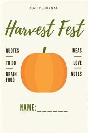 Daily Journal Harvest Fest Ideas, Quotes, to Do, Brain Food, Love, Notes by Valourine