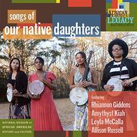Songs Of Our Native Daughters by Our Native Daughters
