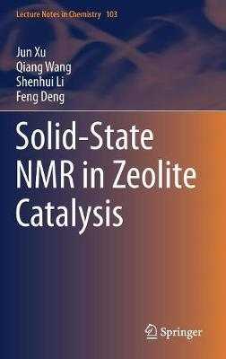 Solid-State NMR in Zeolite Catalysis by Jun Xu