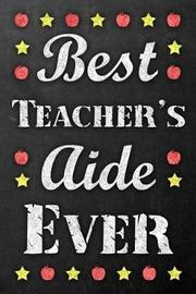 Best Teacher's Aide Ever by Mabe's Publishing image