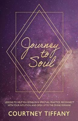 Journey to Soul by Courtney Tiffany