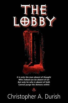The Lobby by Christopher A. Durish