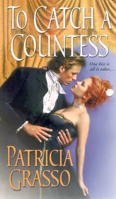 To Catch a Countess by Patricia Grasso