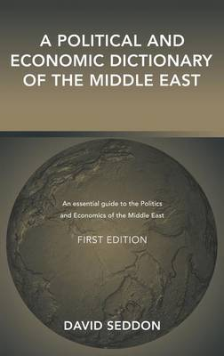 A Political and Economic Dictionary of the Middle East