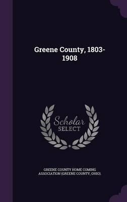 Greene County, 1803-1908