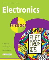 Electronics in Easy Steps by Bill Mantovani