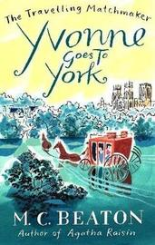 Yvonne Goes to York by M.C. Beaton