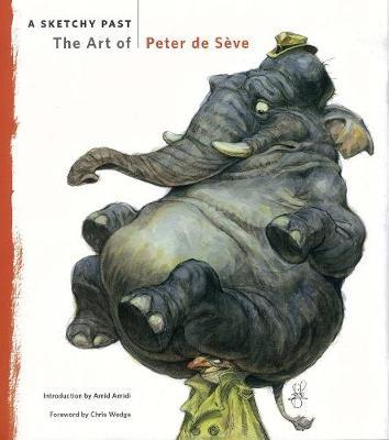 A Sketchy Past: The Art of Peter de Seve by Amid Amidi