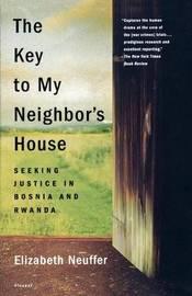 The Key to My Neighbor's House by Elizabeth Neuffer