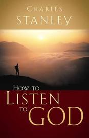 How to Listen to God by Charles Stanley