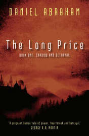 Shadow & Betrayal (The Long Price #1) by Daniel Abraham image