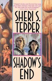 Shadow's End by Sheri S Tepper