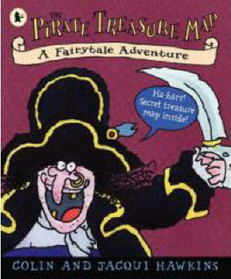 The Pirate Treasure Map: A Fairytale Adventure by Colin Hawkins