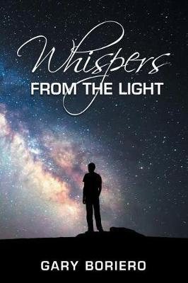 Whispers from the Light by Gary Boriero