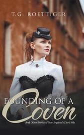 Founding of a Coven by T G Roettiger